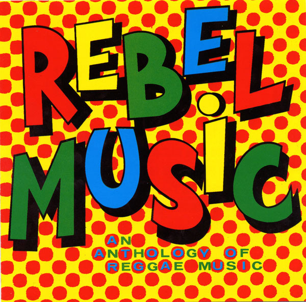 Various Artists Rebel Music - An Anthology Of Reggae Music