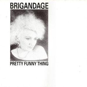 Brigandage Pretty Funny Thing