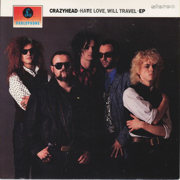Crazyhead Have Love Will Travel Vinyl