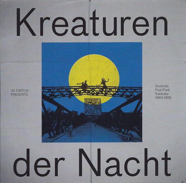 JD Twitch Kreaturen Der Nacht (Deutsche Post-Punk Subkultur 1980-1985)