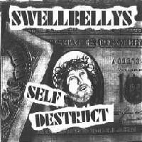 Swellbellys Self Destruct