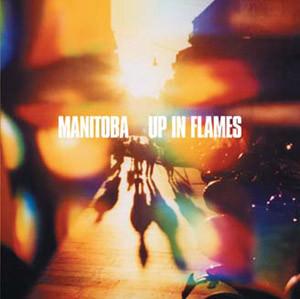 Manitoba Up In Flames Vinyl