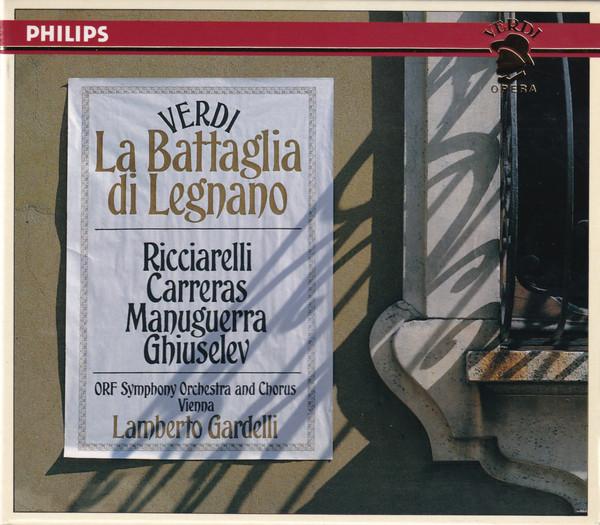 Verdi - Ricciarelli, Carreras, Manuguerra, Ghiuselev, ORF Symphony Orchestra And Chorus Vienna, Lamberto Gardelli La Battaglia Di Legnano