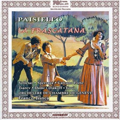 Paisiello - Velletaz, Sperzaga, Calvano Forte, Tsarev, Dami, Diakoff, Govi, Orchestre De Chambre De Genève, Franco Trinca La Frascatana CD
