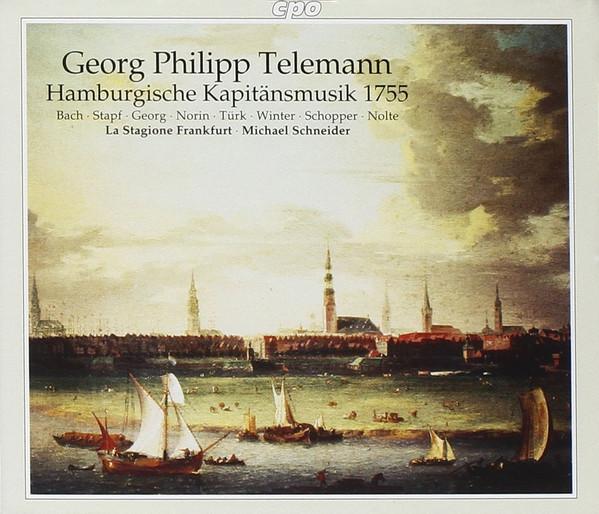 Telemann – Bach, Stapf, Georg, Norin, Türk, Winter, Schopper, Nolte, La Stagione Frankfurt, Michael Schneider Hamburgische Kapitänsmusik 1755