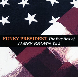 Funky President Funky President: The Very Best Of James Brown Vol 2
