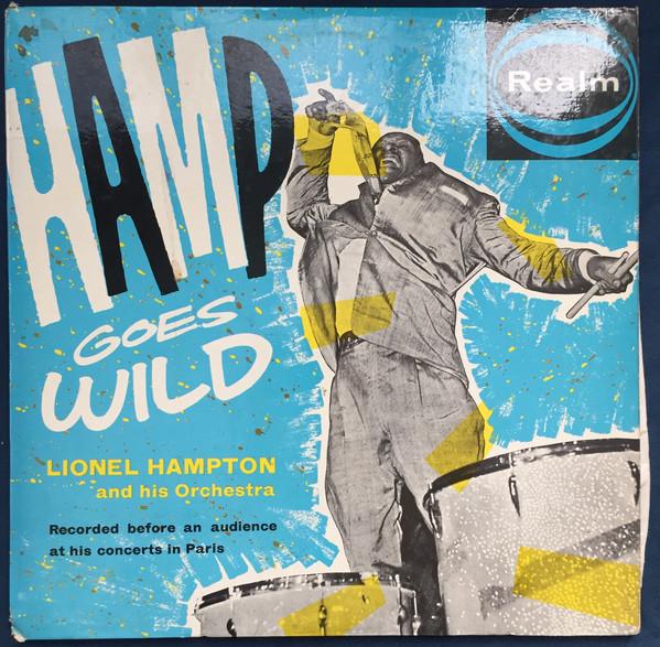 Lionel Hampton And His Orchestra Hamp Goes Wild Vinyl