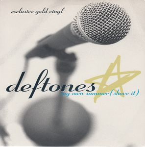 Deftones My Own Summer (Shove It)