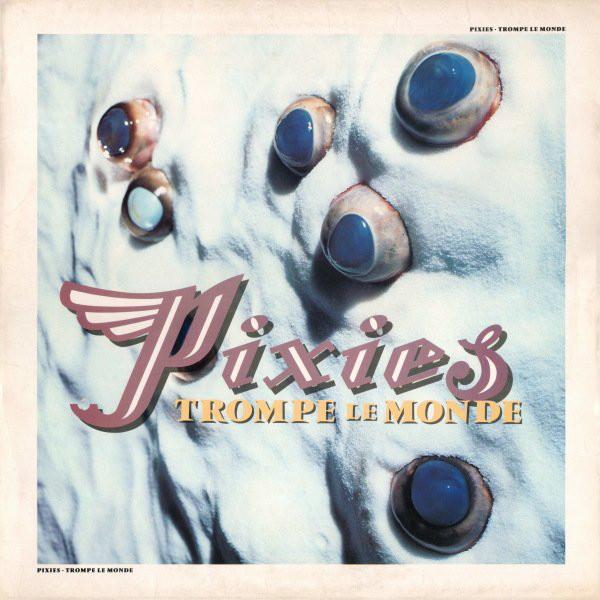 Pixies Trompe Le Monde Vinyl