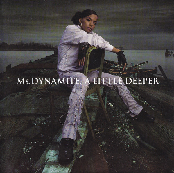 Ms. Dynamite A Little Deeper