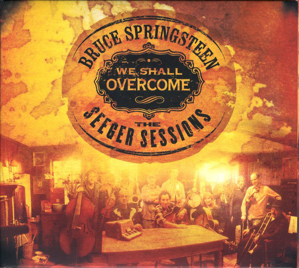 Springsteen, Bruce We Shall Overcome - The Seeger Sessions
