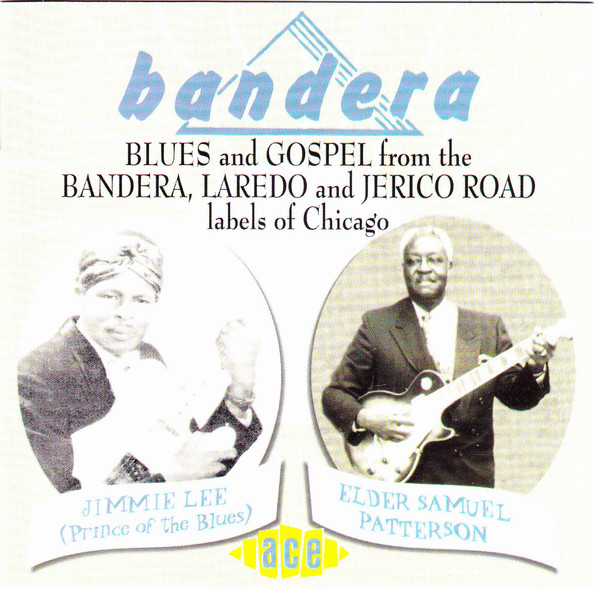 Various Blues And Gospel From The Bandera, Laredo And Jerico Road Labels Of Chicago