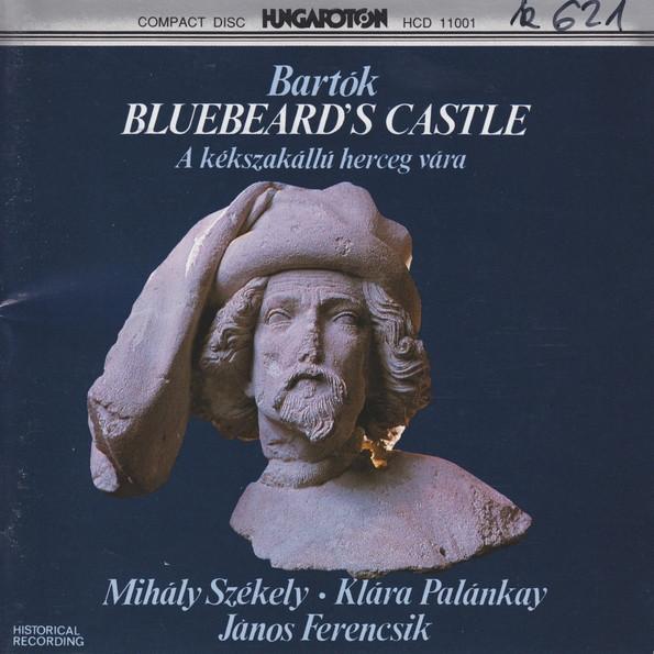 Bartok - Mihály Székely, Klára Palánkay, Budapest Philharmonic Orchestra, János Ferencsik Bluebeards's Castle / A Kékszakállú Herceg Vára  CD