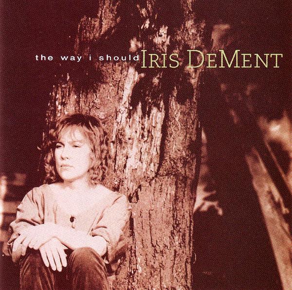 Dement, Iris The Way I Should