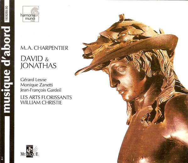 Charpentier – Les Arts Florissants, William Christie, Gérard Lesne, Monique Zanetti, Jean-François Gardeil David & Jonathas