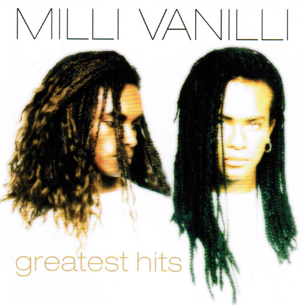 Milli Vanilli Greatest Hits