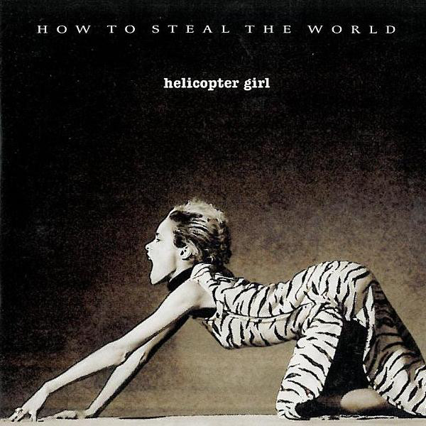 Helicopter Girl How To Steal The World CD