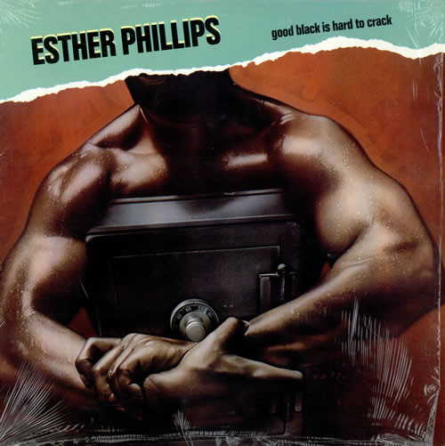 Phillips, Esther Good Black Is Hard To Crack