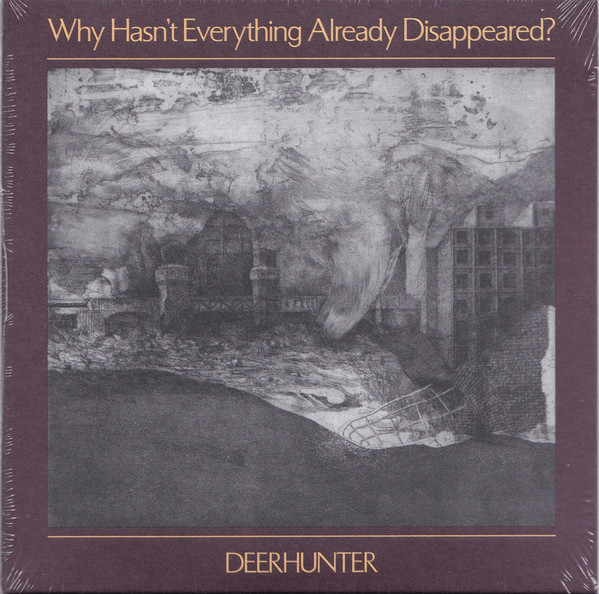 Deerhunter Why Hasn't Everything Already Disappeared? Vinyl