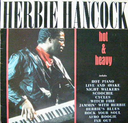 Hancock, Herbie Hot & Heavy