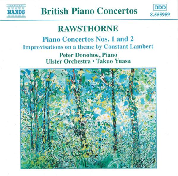 Rawsthorne, Peter Donohoe, Ulster Orchestra, Takuo Yuasa Piano Concertos