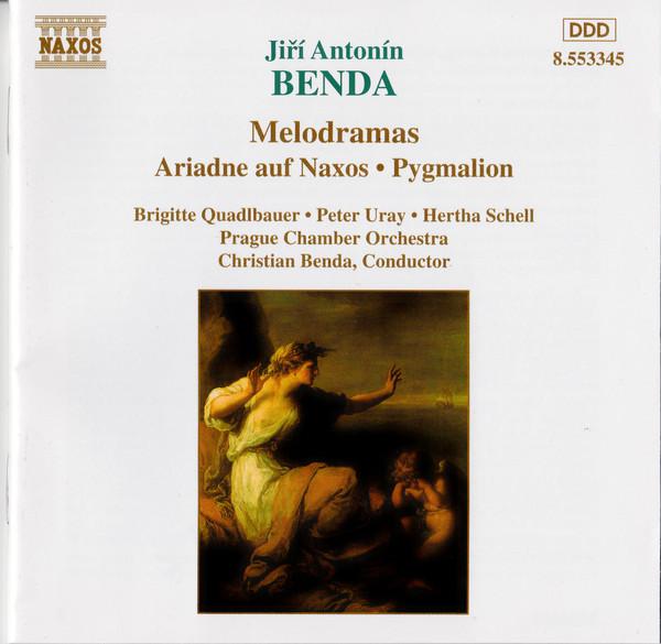 Benda - Hertha Schell, Peter Uray, Brigitte Quadlbauer, Prague Chamber Orchestra, Christian Benda Melodramas - Ariadne auf Naxos / Pygmalion
