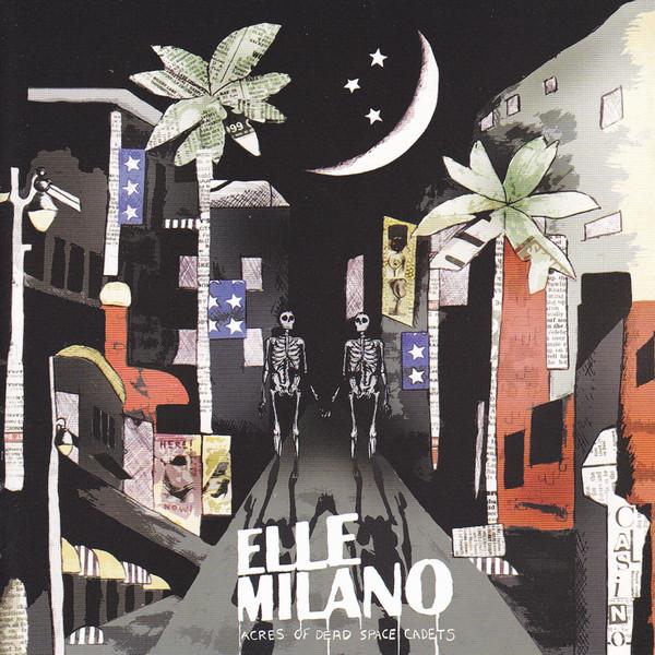 Milano, Elle Acres Of Dead Space Cadets