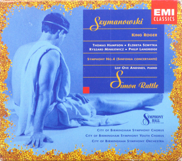 Szymanowski - Simon Rattle, Hampson, Szmytka, Minkiewicz, Langridge King Roger / Symphony No.4 (Sinfonia Concertante)