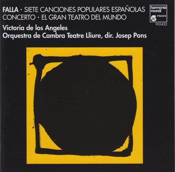 Falla - Josep Pons, Victoria De Los Angeles, Luis Vidal Siete Canciones Populares Espanolas / Concerto / EL Gran Teatro Del Mundo CD