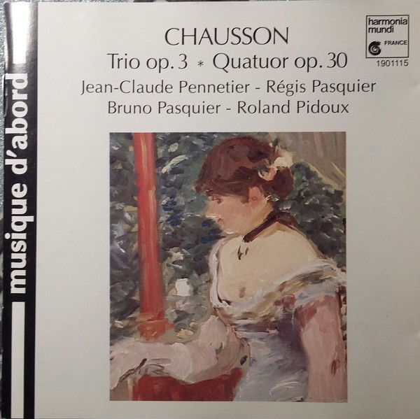 Chausson, Ernest Trio Op. 3 / Quatuor Op. 30