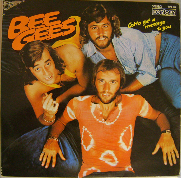 Bee Gees Gotta Get A Message To You