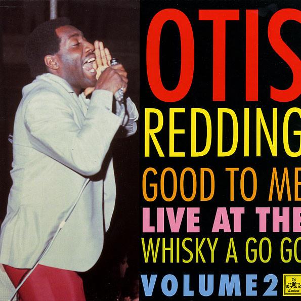 Otis Redding Good To Me - Live At The Whisky A Go Go - Volume 2