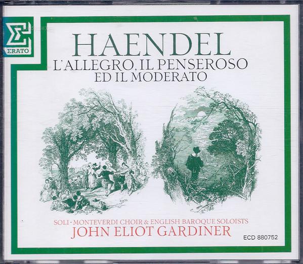Handel - Monteverdi Choir & English Baroque Soloists, John Eliot Gardiner L'Allegro, Il Penseroso Ed Il Moderato
