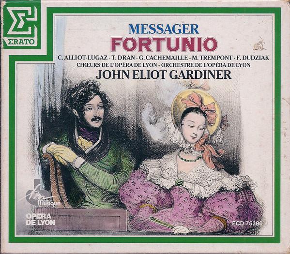 Messager - John Eliot Gardiner, C. Alliot-Lugaz, T. Dran, G. Cachemaille, M. Trempont, F. Dudziak, Chœurs De L'Opéra De Lyon, Orchestre De L'Opéra De Lyon Fortunio