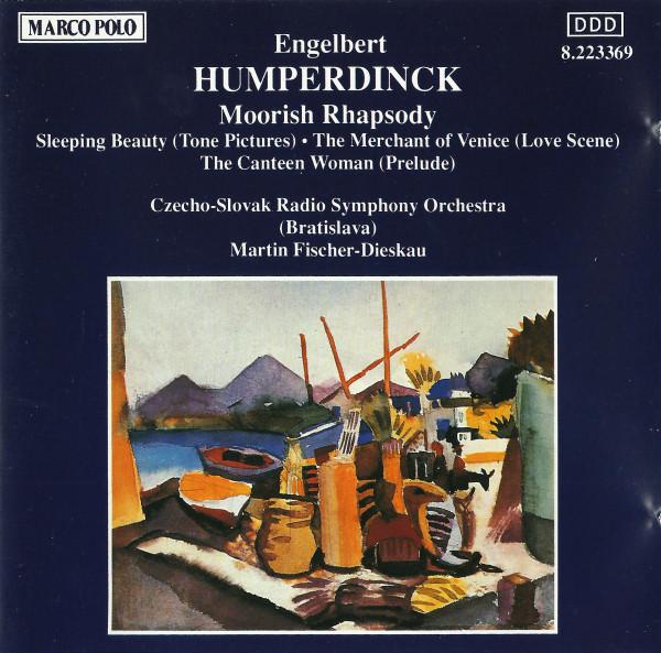 Humperdinck - Czecho-Slovak Radio Symphony Orchestra (Bratislava), Martin Fischer-Dieskau Orchestral Works