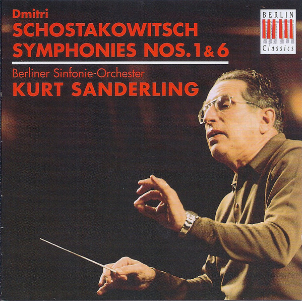Shostakovich - Kurt Sanderling Symphonies Nos. 1 & 6