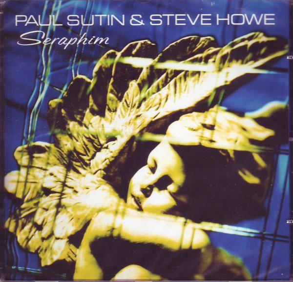 Sutin, Paul & Steve Howe Seraphim
