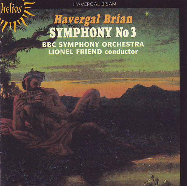 Havergal Brian - BBC Symphony Orchestra, Lionel Friend Symphony No 3