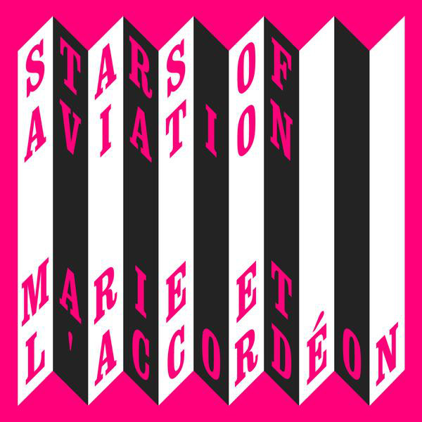Stars Of Aviation Marie Et L'Accordéon