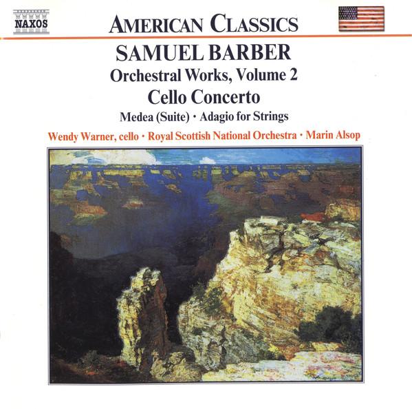 Samuel Barber - Wendy Warner, Royal Scottish National Orchestra, Marin Alsop Orchestral Works, Volume 2 - Cello Concerto • Medea (Suite) • Adagio For String Vinyl
