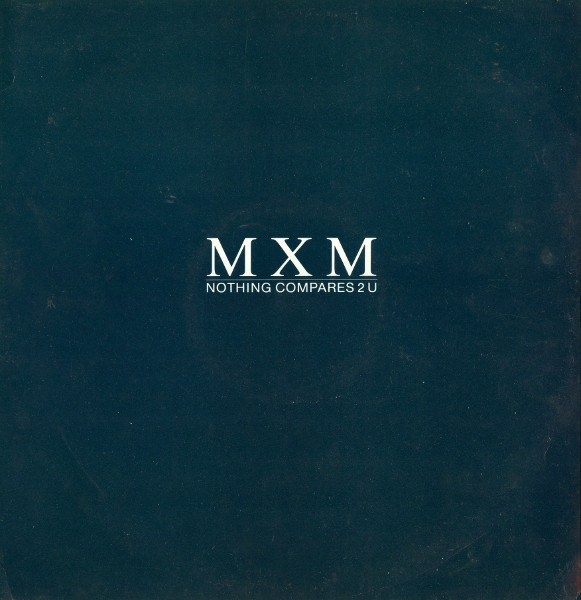 MXM Nothing Compares 2 U