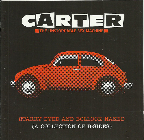 Carter U.S.M. (Unstoppable Sex Machine) Starry Eyed and Bollock Naked CD