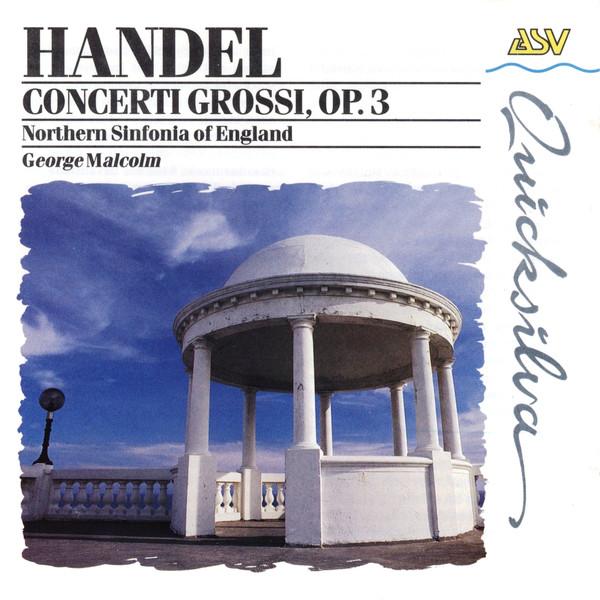 Handel - Georg Malcolm Concerti Grossi, Op. 3