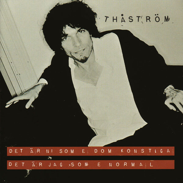 Thastrom Det Ar Ni Som E Dom Konstiga Det Ar Jag Some E Normal Vinyl