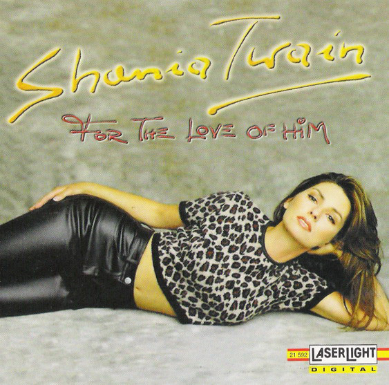 Twain, Shania For The Love Of Him