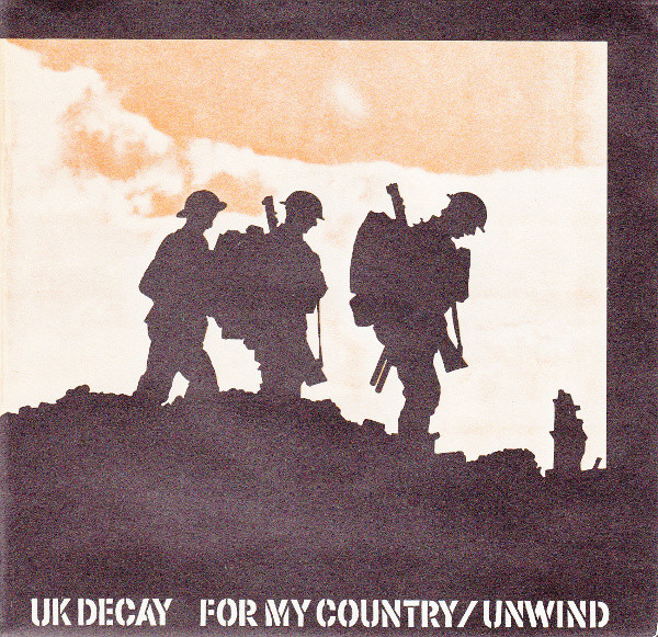UK Decay For My Country / Unwind