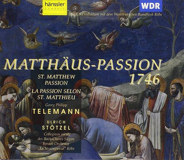 """Telemann - Collegium Vocale des Bach-Chores Siegen, Barock-Orchester, La Stravaganza"""" Köln, Ulrich Stötzel Matthaus-Passion 1746"""