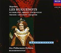 Meyerbeer - Sutherland, Arroyo, Tourangeau, Vrenios, Bacquier, Cossa, Ghiuselev, Ambrosian Opera Chorus, New Philharmonia Orchestra, Bonynge Les Huguenots