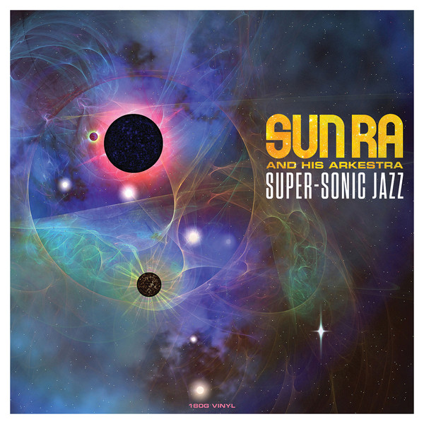 Sun Ra And His Arkestra Super-Sonic Jazz