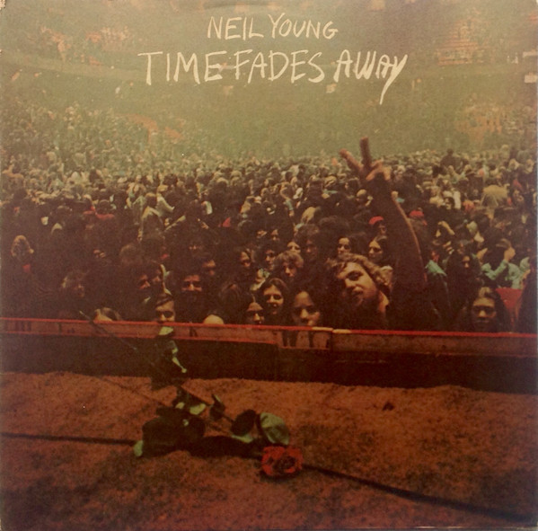 Young, Neil Time Fades Away